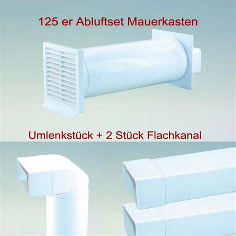 dunstabzug abluftrohr 125 mm abluftset mauerkasten flachkanal umlenkst 252 ck abluft