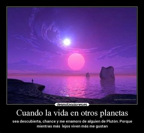 imagenes de la vida en otros planetas cuando la vida en otros planetas desmotivaciones