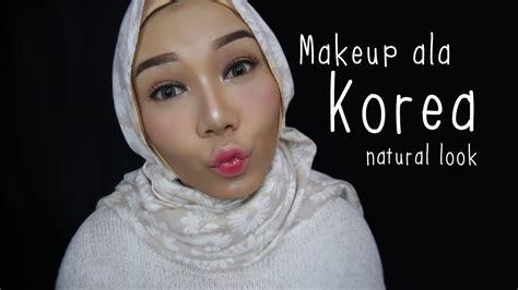 korean makeup tutorial indonesia korean inspired makeup tutorial natural makeup look