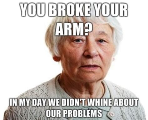 Broken Arm Meme - annoying old lady you broke your arm strange beaver