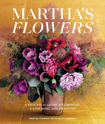Martha S Flowers Deluxe Edition A Practical Guide To