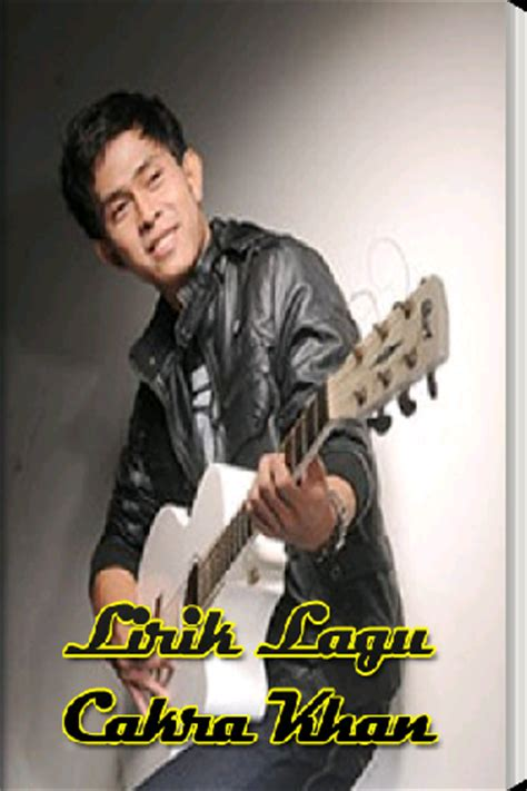 download lagu mp3 cakra khan gratis lirik lagu cakra khan free android app android freeware