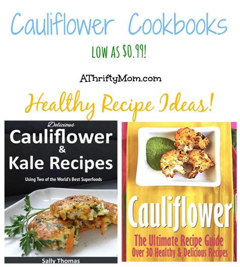 cooking ideas for dinner the first timers cookbook dinner time ideas healthy cauliflower recipe cookbooks