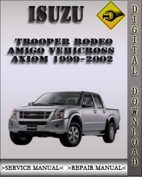 service repair manual free download 1998 isuzu amigo parking system 1999 2002 isuzu trooper rodeo amigo vehicross axiom factory service