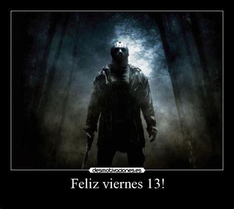 imagenes terrorificas viernes 13 feliz viernes 13 desmotivaciones