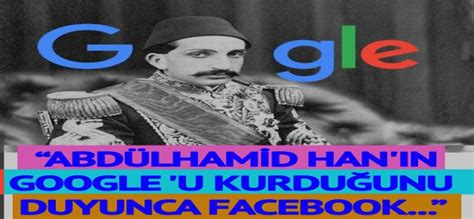 sultan abduelhamit googlei kullanan ilk icat eden kisi