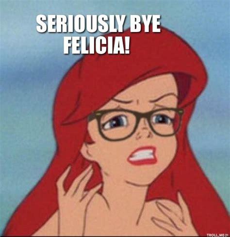 Bye Bitch Meme - 162 best bye felicia images on pinterest bye felicia