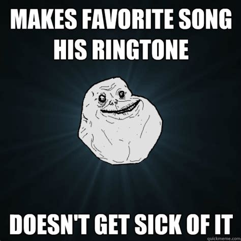 Meme Ringtones - makes favorite song his ringtone doesn t get sick of it
