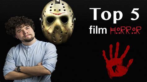 film horror ultimi anni top 5 i migliori film horror degli ultimi 5 anni youtube