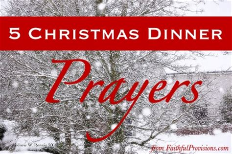 5 christmas dinner prayers faithful provisions