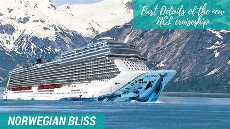 norwegian cruise ship bliss norwegian bliss first details of the new ncl alaska
