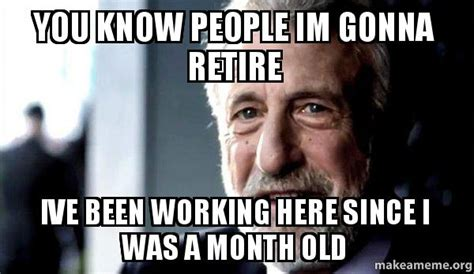 George Zimmer Meme - you know people im gonna retire ive been working here