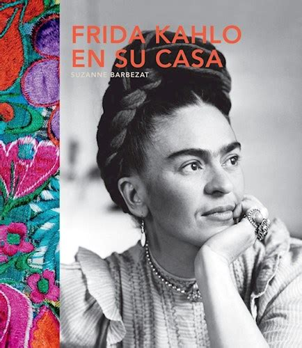 libro frida kahlo little people frida kahlo en su casa por barbezat suzanne 9780857628077 c 250 spide com