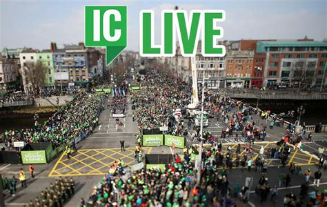 st s day parade dublin ireland live dublin s st s day parade live with