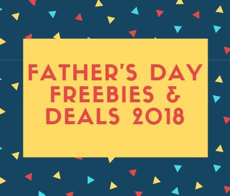 free food for fathers day free food for today s day freebies and deals