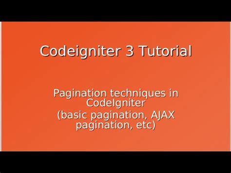 tutorial codeigniter 3 español codeigniter 3 tutorial pagination techniques basic