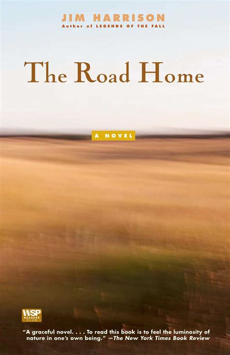 the road home books the road home book by jim harrison official publisher