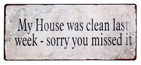 clean my house tekstbord my house was clean last week sorry you missed