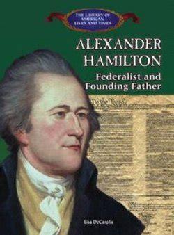 alexander hamilton biography in spanish alexander hamilton federalist and founding father perma