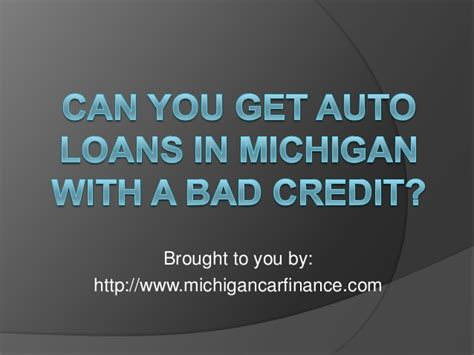 can you get auto loans in michigan with a bad credit
