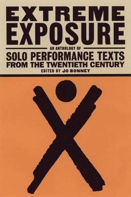 the twentieth century performance extreme exposure an anthology of solo performance texts from the twentieth century book by jo