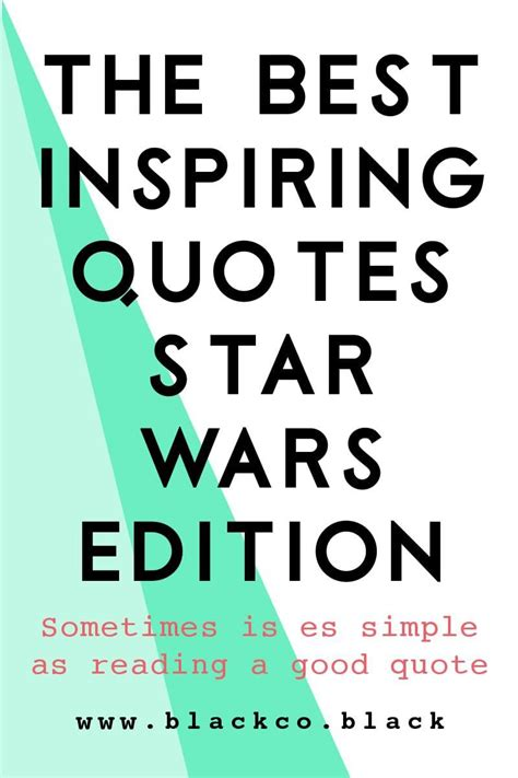 inspiring quotes star wars edition personal development group inspirational