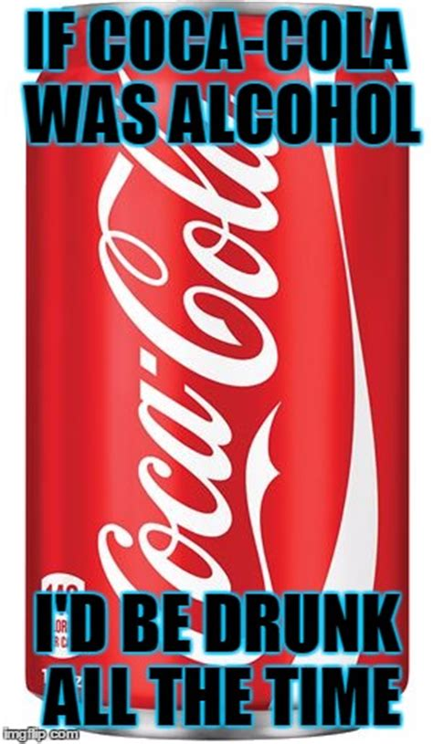 Memes Coca Cola - coca cola imgflip