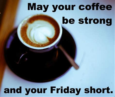 it s friday good morning coffee and coffee mugs