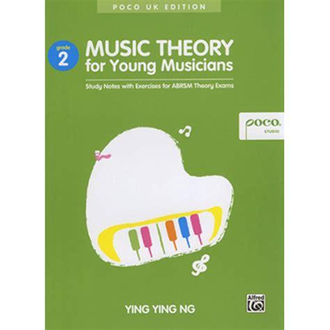 Ying Ying Ng Theory For Musicians Grade 3 Poco Studio grade 2 theory for musicians absolute