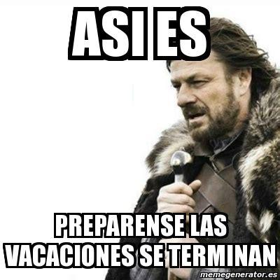 Meme Generator Prepare Yourself - meme prepare yourself asi es preparense las vacaciones