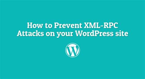 wordpress xmlrpc tutorial how to prevent xml rpc attacks on your wordpress site