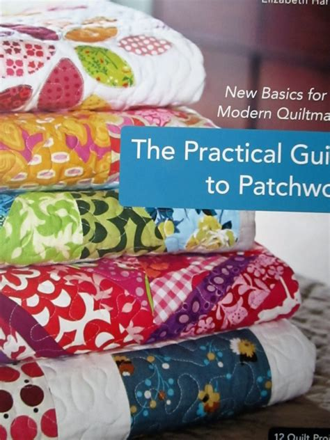 The Practical Guide To Patchwork - the practical guide to patchwork new basics for the