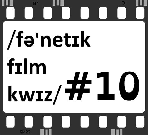 film quiz english understanding english phonetic film quiz 10