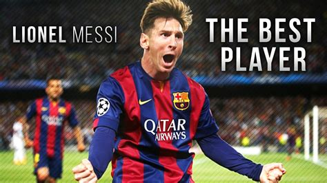 who is the best player in world lionel messi the best player in the world 2015 hd