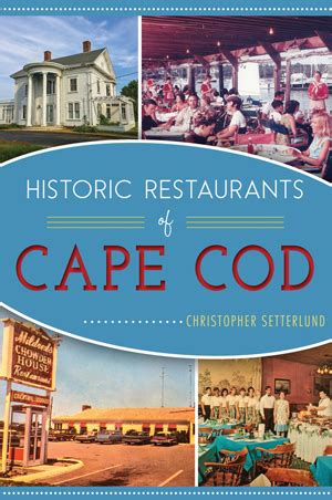 cape cod books historic restaurants of cape cod by christopher setterlund