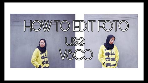 tutorial efek vsco tutorial edit foto efek putih putih di vsco youtube