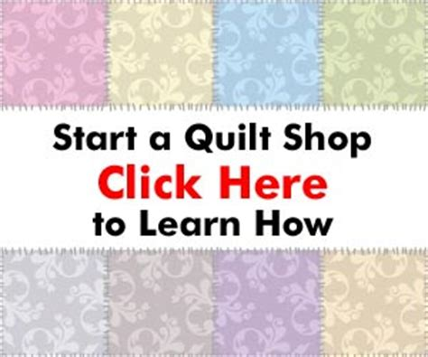 Starting A Quilting Business by Starting A Quilt Shop Quilting Business
