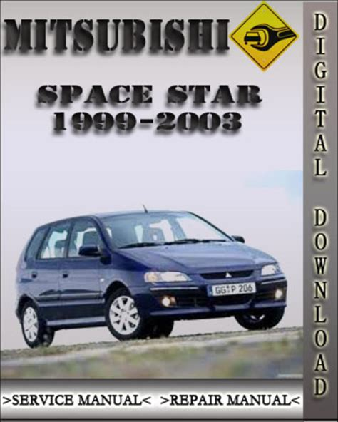 mitsubishi factory service repair manuals 1999 2003 mitsubishi space star factory service repair manual 2000