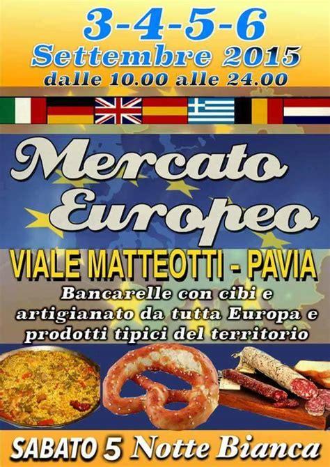 mercati pavia il mercato europeo a pavia emanuela maisano