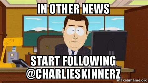 In Other News by In Other News Start Following Charlieskinnerz Follow Me