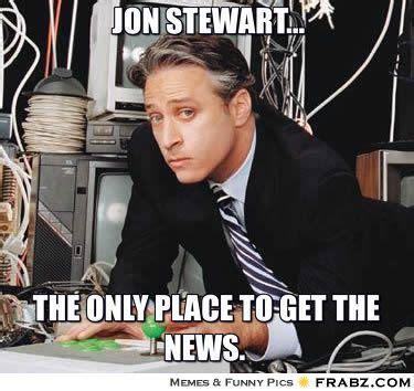 Jon Stewart Memes - 17 best images about jon stewart funny man on pinterest