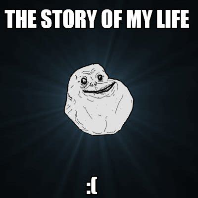 Meme Story Maker - meme creator the story of my life meme generator at