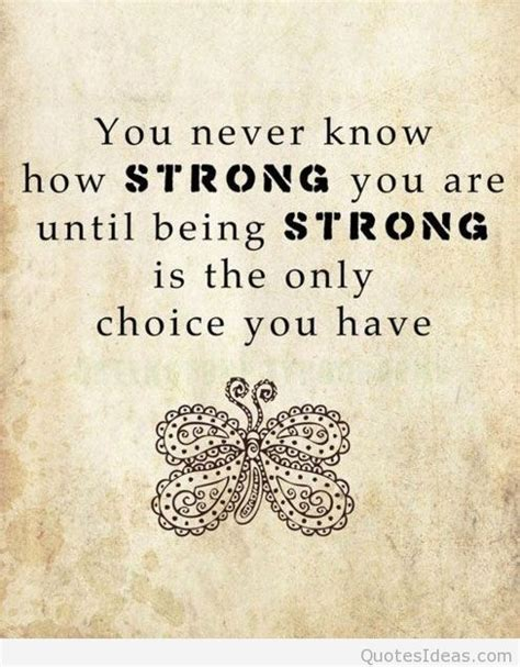 you are strong quotes you never how strong you are quote
