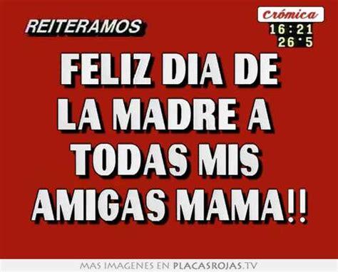 imagenes para amigas mamas feliz dia de la madre a todas mis amigas mama placas