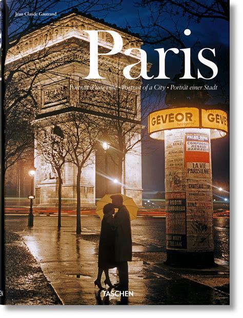 paris portrait of a city taschen books