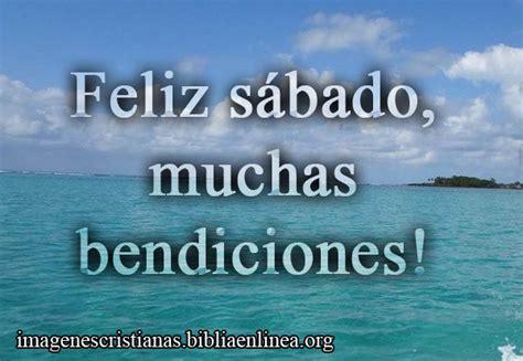 imagenes de feliz sabado cristianas para facebook im 225 genes de feliz s 225 bado bendiciones imagenes cristianas