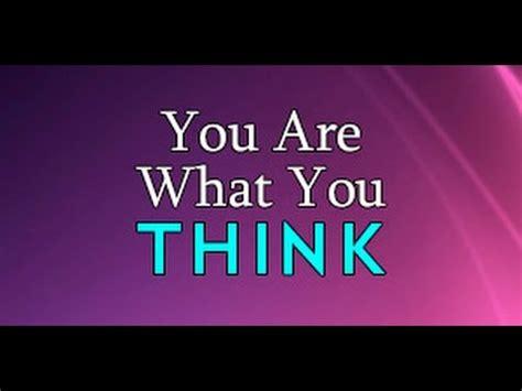 You Are What You Think by You Are What You Think