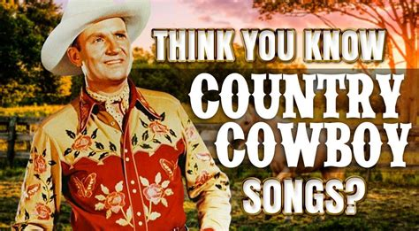 think you know music think you know country cowboy songs quiz country rebel