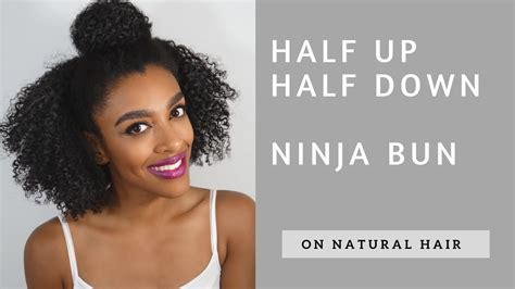 natural hairstyles half up half down bun tutorial half up half down ninja bun on natural hair