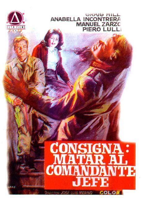 consigna matar a jose consigna matar al comandante en jefe 1970 filmaffinity